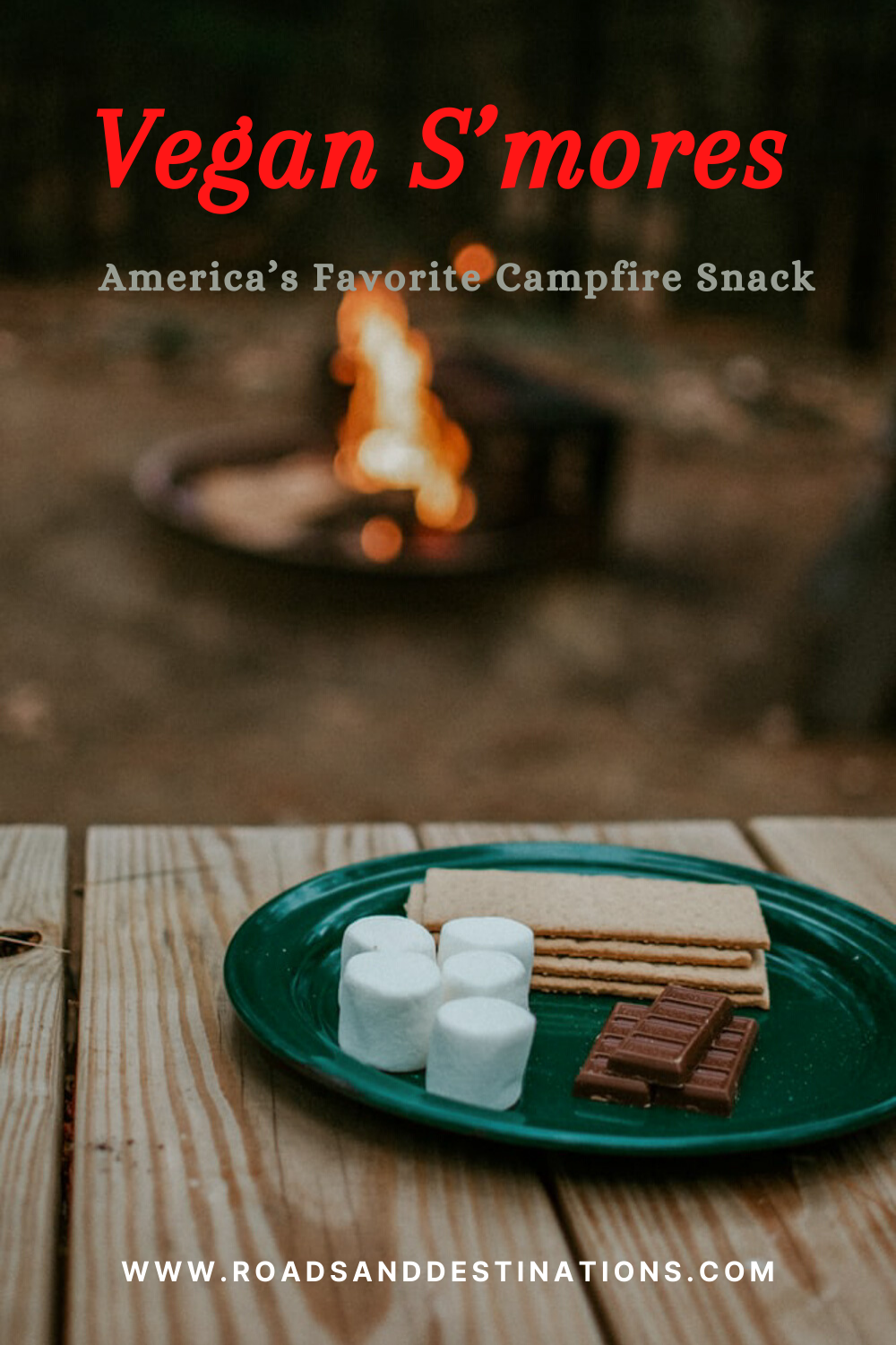 Vegan S'mores. America's Favorite Campfire Snack - Roads and Destinations